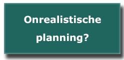onrealistische planning