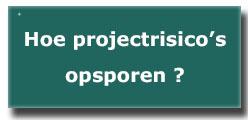 Hoe projectrisico's opsporen?