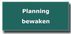 planning bewaken