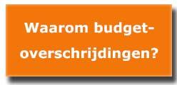 waarom budgetoverschrijdingen?