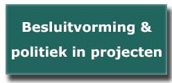 besluitvorming en politiek in projecten